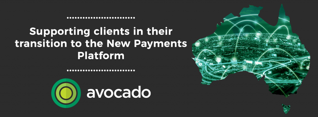 Avocado ready to support clients in their transition to the New Payments Platform, Avocado Consulting - Deliver With Certainty